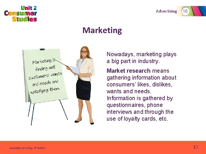 Advertising 16 Marketing Nowadays, marketing plays a big part in industry. Market research means