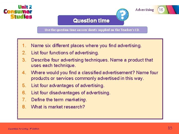 Advertising 16 Question time Use the question time answer sheets supplied on the Teacher's