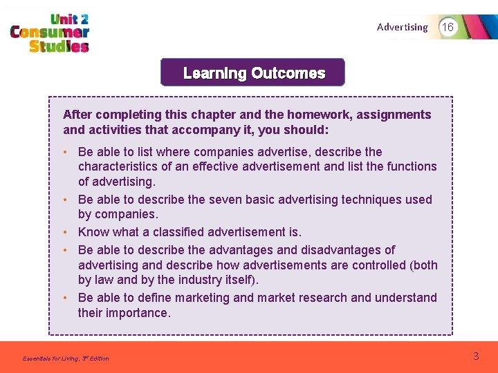 Advertising 16 Learning Outcomes After completing this chapter and the homework, assignments and activities