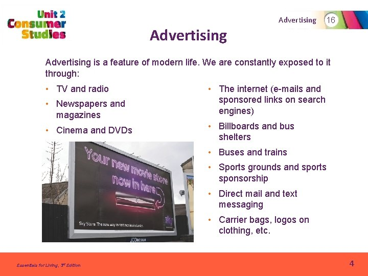 Advertising 16 Advertising is a feature of modern life. We are constantly exposed to