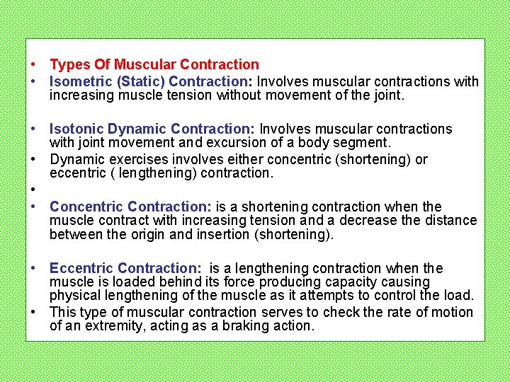 • Types Of Muscular Contraction • Isometric (Static) Contraction: Involves muscular contractions with