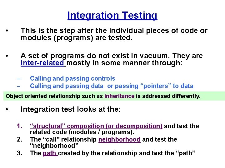 Integration Testing • This is the step after the individual pieces of code or
