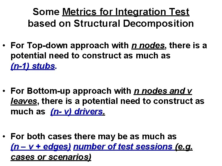 Some Metrics for Integration Test based on Structural Decomposition • For Top-down approach with
