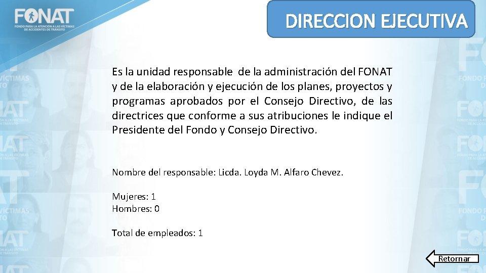 DIRECCION EJECUTIVA Es la unidad responsable de la administración del FONAT y de la