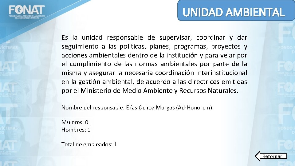UNIDAD AMBIENTAL Es la unidad responsable de supervisar, coordinar y dar seguimiento a las