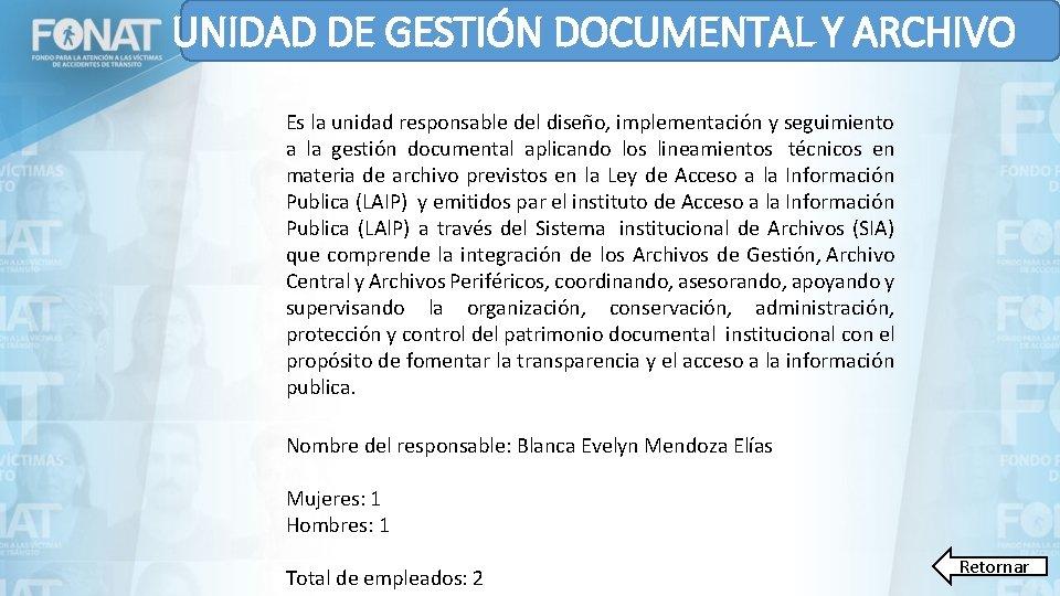 UNIDAD DE GESTIÓN DOCUMENTAL Y ARCHIVO Es la unidad responsable del diseño, implementación y