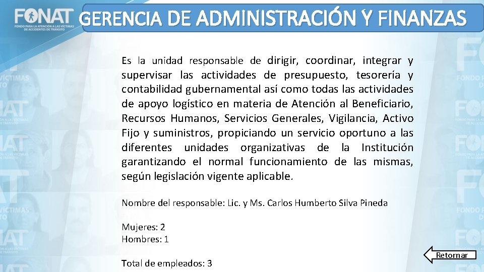 GERENCIA DE ADMINISTRACIÓN Y FINANZAS Es la unidad responsable de dirigir, coordinar, integrar y