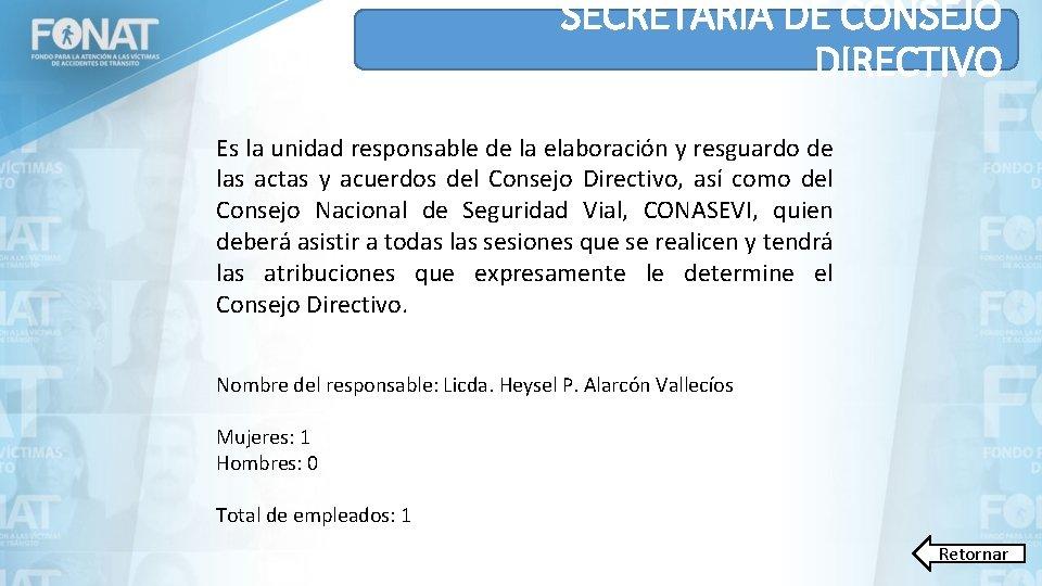 SECRETARIA DE CONSEJO DIRECTIVO Es la unidad responsable de la elaboración y resguardo de