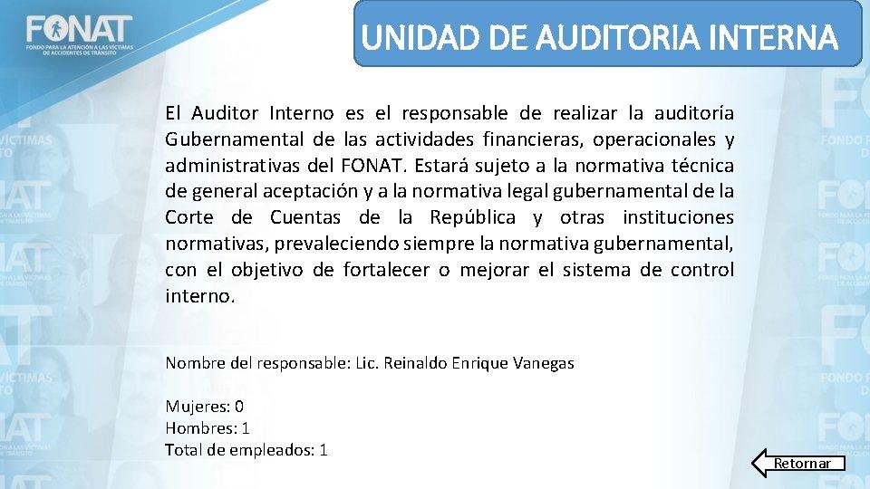 UNIDAD DE AUDITORIA INTERNA El Auditor Interno es el responsable de realizar la auditoría