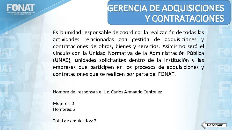 GERENCIA DE ADQUISICIONES Y CONTRATACIONES Es la unidad responsable de coordinar la realización de