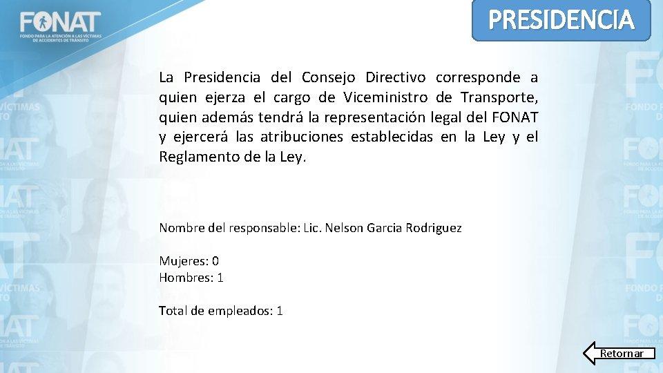 PRESIDENCIA La Presidencia del Consejo Directivo corresponde a quien ejerza el cargo de Viceministro