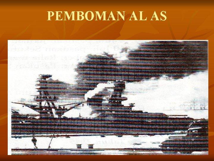 PEMBOMAN AL AS