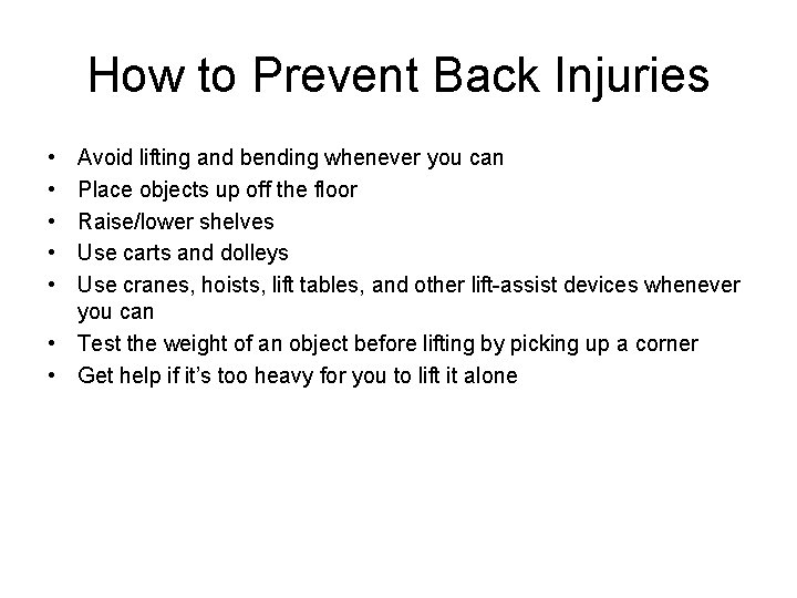 How to Prevent Back Injuries • • • Avoid lifting and bending whenever you