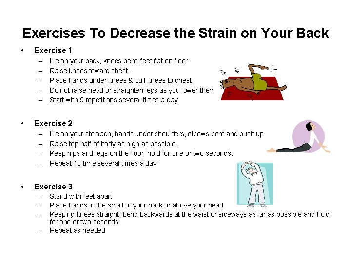 Exercises To Decrease the Strain on Your Back • Exercise 1 – – –