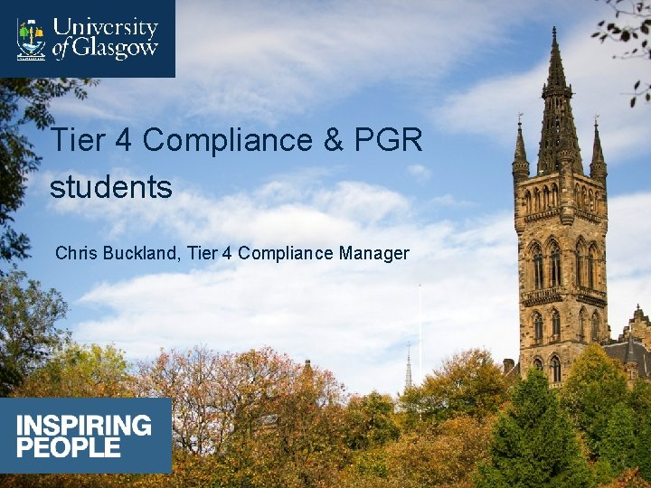 Tier 4 Compliance & PGR students Chris Buckland, Tier 4 Compliance Manager