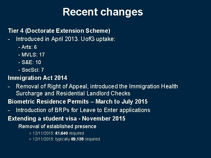 Recent changes Tier 4 (Doctorate Extension Scheme) - Introduced in April 2013. Uof. G