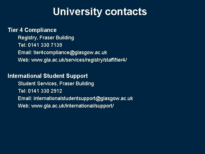 University contacts Tier 4 Compliance Registry, Fraser Building Tel: 0141 330 7139 Email: tier