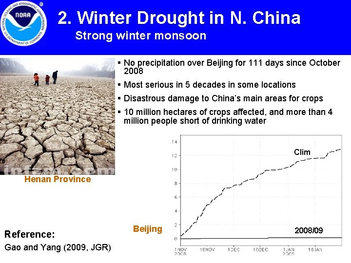 2. Winter Drought in N. China Strong winter monsoon § No precipitation over Beijing