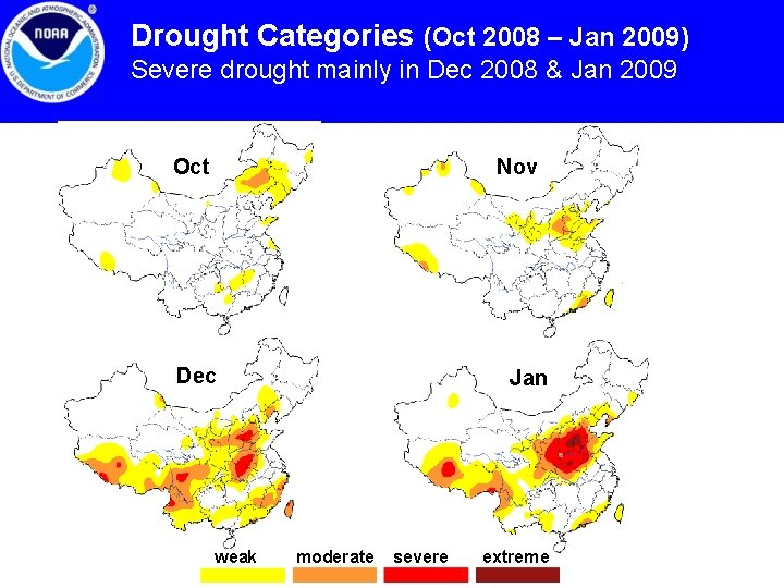 Drought Categories (Oct 2008 – Jan 2009) Severe drought mainly in Dec 2008 &
