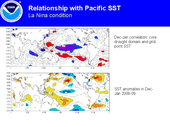 Relationship with Pacific SST La Nina condition Dec-Jan correlation: core drought domain and gridpoint