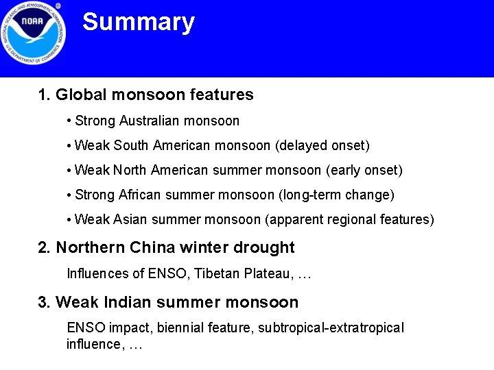 Summary 1. Global monsoon features • Strong Australian monsoon • Weak South American monsoon