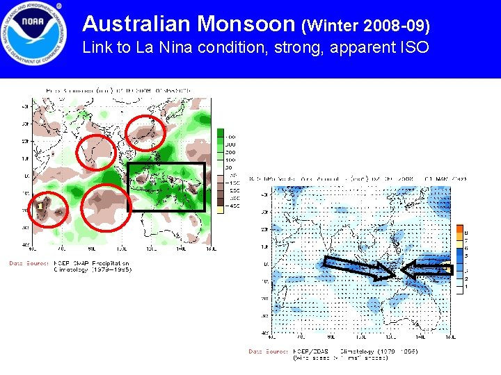Australian Monsoon (Winter 2008 -09) Link to La Nina condition, strong, apparent ISO