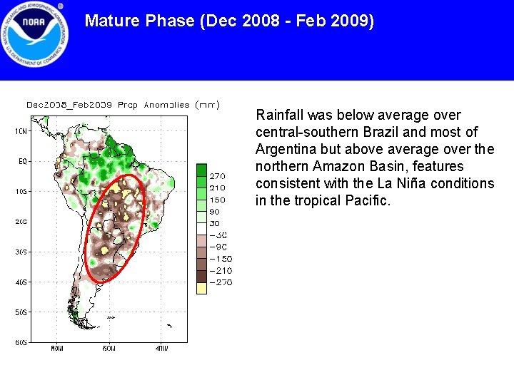 Mature Phase (Dec 2008 - Feb 2009) Rainfall was below average over central-southern Brazil