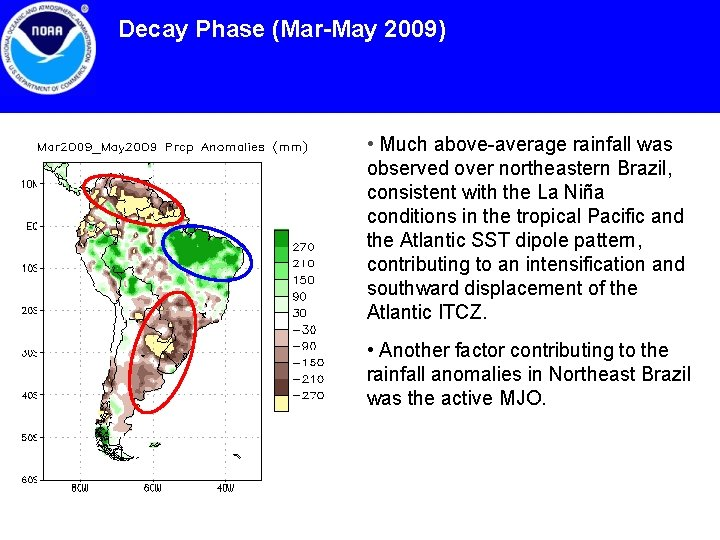 Decay Phase (Mar-May 2009) • Much above-average rainfall was observed over northeastern Brazil, consistent