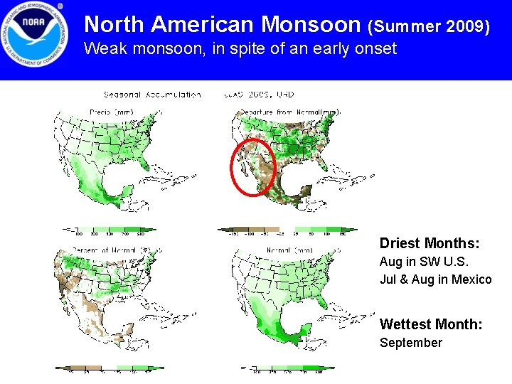 North American Monsoon (Summer 2009) Weak monsoon, in spite of an early onset Driest