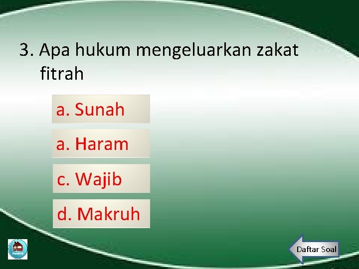 3. Apa hukum mengeluarkan zakat fitrah a. Sunah a. Haram c. Wajib d. Makruh