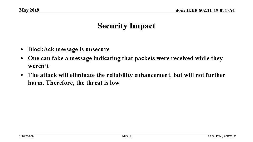 May 2019 doc. : IEEE 802. 11 -19 -0717/r 1 Security Impact • Block.