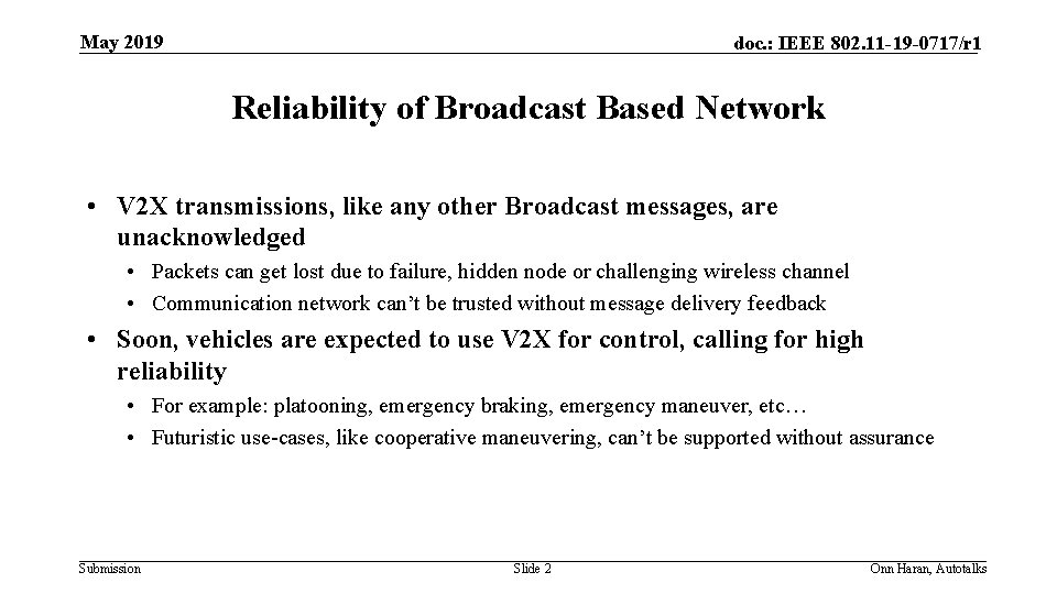 May 2019 doc. : IEEE 802. 11 -19 -0717/r 1 Reliability of Broadcast Based