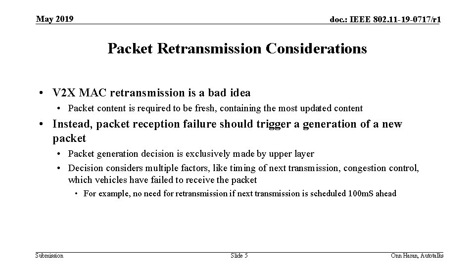May 2019 doc. : IEEE 802. 11 -19 -0717/r 1 Packet Retransmission Considerations •