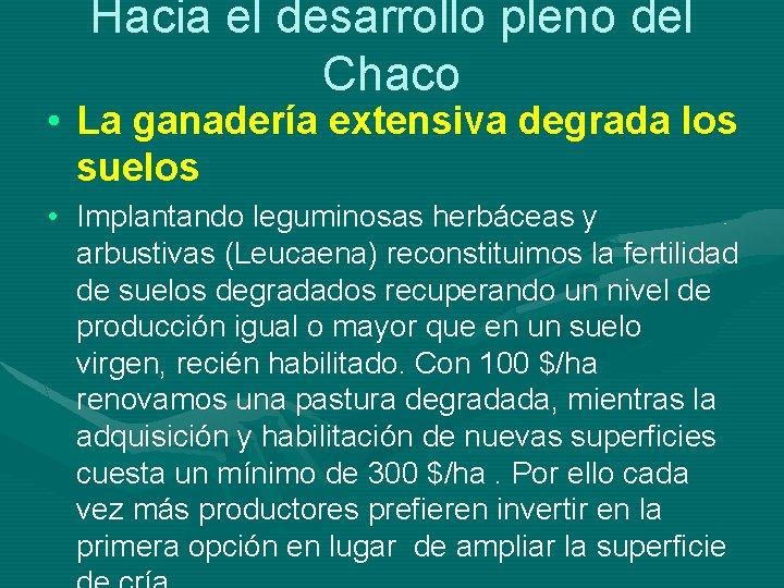 Hacia el desarrollo pleno del Chaco • La ganadería extensiva degrada los suelos •