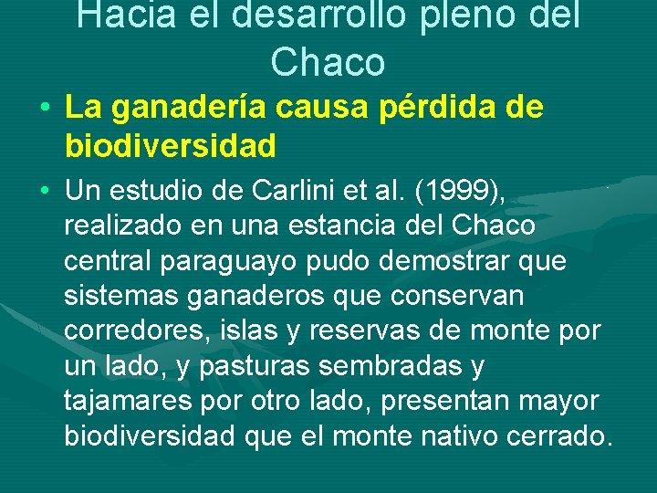 Hacia el desarrollo pleno del Chaco • La ganadería causa pérdida de biodiversidad •