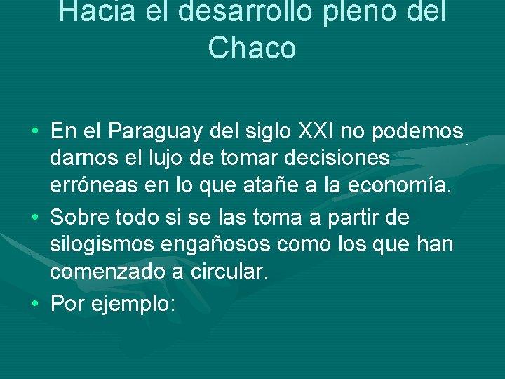 Hacia el desarrollo pleno del Chaco • En el Paraguay del siglo XXI no