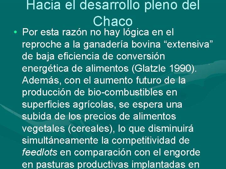 Hacia el desarrollo pleno del Chaco • Por esta razón no hay lógica en