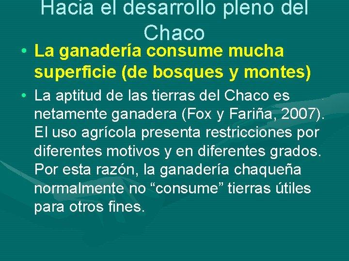 Hacia el desarrollo pleno del Chaco • La ganadería consume mucha superficie (de bosques