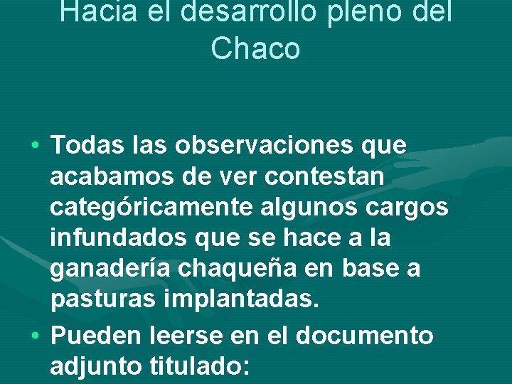 Hacia el desarrollo pleno del Chaco • Todas las observaciones que acabamos de ver