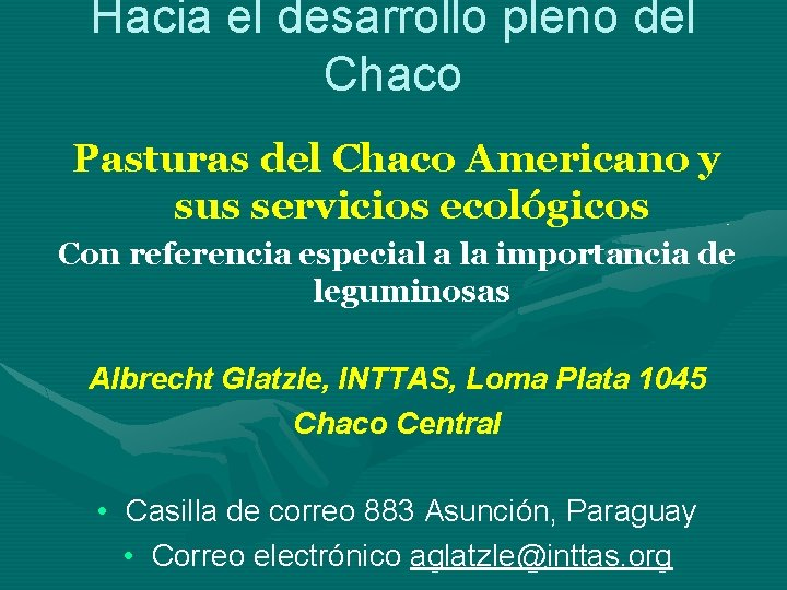 Hacia el desarrollo pleno del Chaco Pasturas del Chaco Americano y sus servicios ecológicos