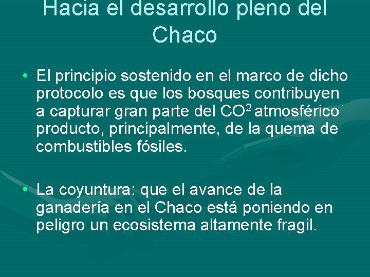Hacia el desarrollo pleno del Chaco • El principio sostenido en el marco de