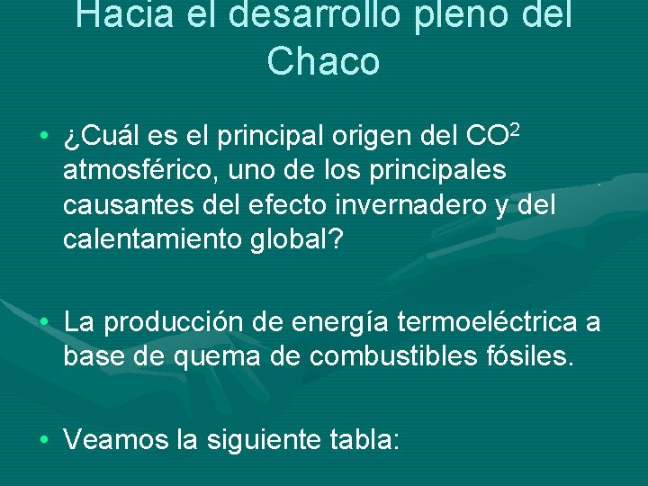 Hacia el desarrollo pleno del Chaco • ¿Cuál es el principal origen del CO