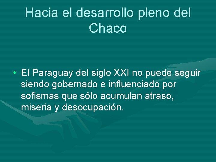 Hacia el desarrollo pleno del Chaco • El Paraguay del siglo XXI no puede