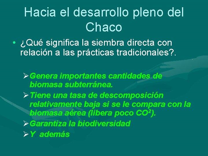 Hacia el desarrollo pleno del Chaco • ¿Qué significa la siembra directa con relación