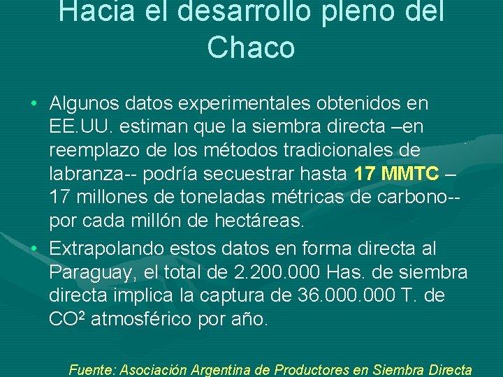 Hacia el desarrollo pleno del Chaco • Algunos datos experimentales obtenidos en EE. UU.