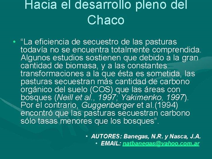 """Hacia el desarrollo pleno del Chaco • """"La eficiencia de secuestro de las pasturas"""