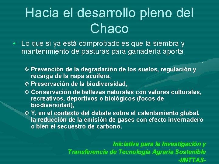 Hacia el desarrollo pleno del Chaco • Lo que sí ya está comprobado es