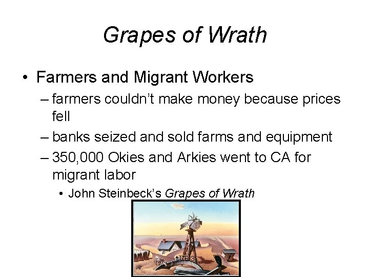 Grapes of Wrath • Farmers and Migrant Workers – farmers couldn't make money because