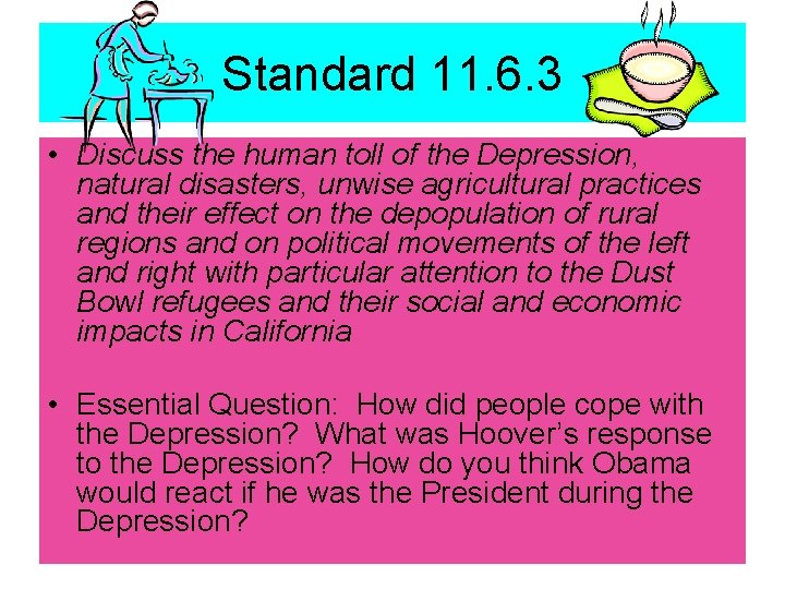 Standard 11. 6. 3 • Discuss the human toll of the Depression, natural disasters,