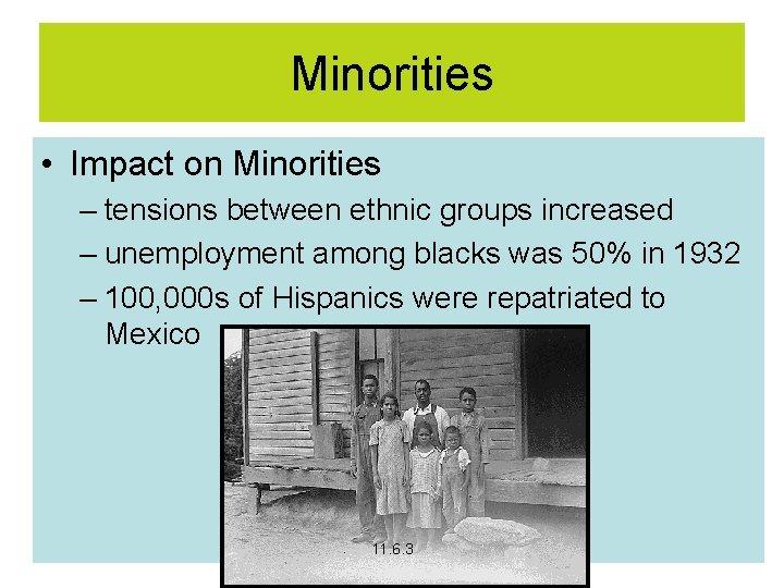 Minorities • Impact on Minorities – tensions between ethnic groups increased – unemployment among